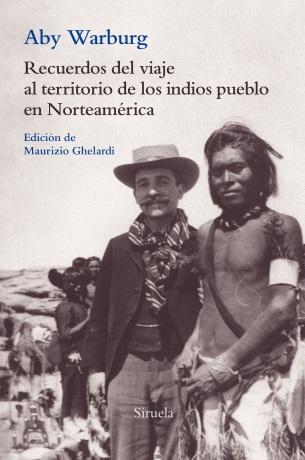 Recuerdos del viaje al territorio de los indios pueblo en Norteamérica, por Aby Warbgurg