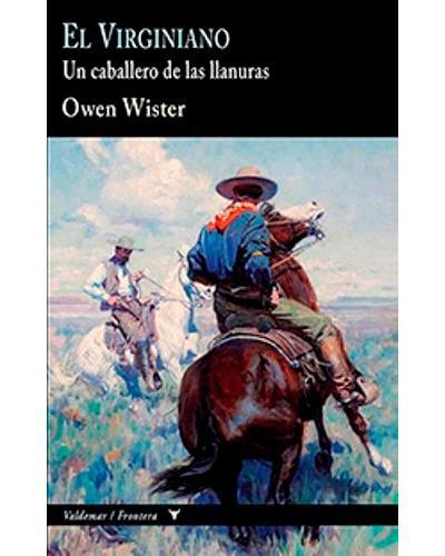 El Virginiano. Un caballero de las llanuras, por Owen Wister