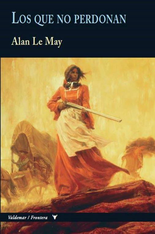 Los que no perdonan por Alan Le May